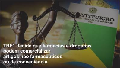 TRF1 decide que farmácias e drogarias podem comercializar artigos não farmacêuticos ou de conveniência